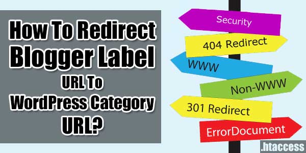 How-To-Redirect-Blogger-Label-URL-To-WordPress-Category-URL