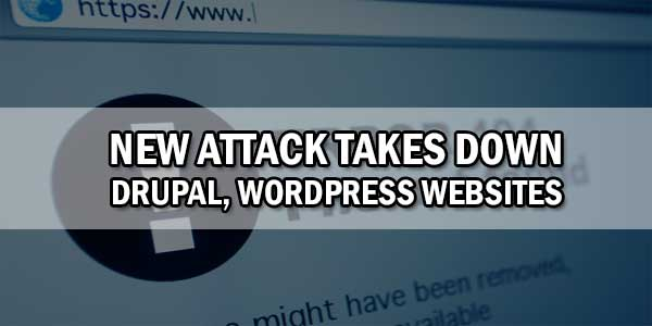 New-Attack-Takes-Down-Drupal,-WordPress-Websites