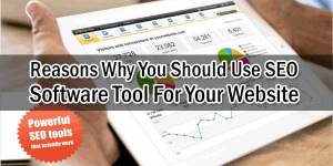 Reasons-Why-You-Should-Use-SEO-Software-Tool-For-Your-Website