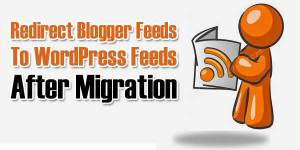 Redirect-Blogger-Feeds-To-WordPress-Feeds-After-Migration