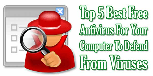 Top-5-Best-Free-Antivirus-For-Your-Computer-To-Defend-From-Viruses