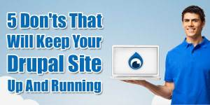5-Donts-That-Will-Keep-Your-Drupal-Site-Up-And-Running