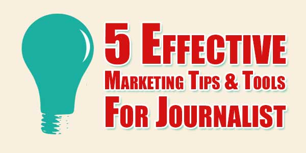 5-Effective-Marketing-Tips-And-Tools-For-Journalist
