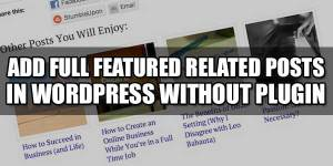 Add-Full-Featured-Related-Posts-In-WordPress-Without-Plugin