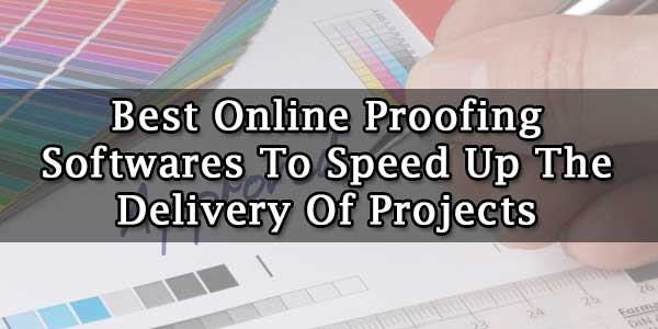 Best-Online-Proofing-Softwares-To-Speed-Up-The-Delivery-Of-Projects