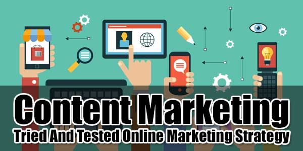 Content-Marketing-Tried-And-Tested-Online-Marketing-Strategy