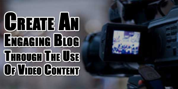 Create-An-Engaging-Blog-Through-The-Use-Of-Video-Content