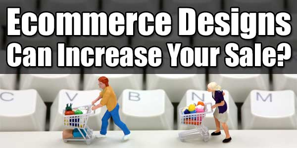 Ecommerce-Designs-Can-Increase-Your-Sale
