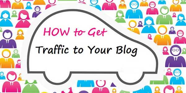 How-To-Get-Traffic-To-Your-Blog