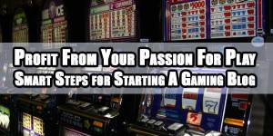 Profit-From-Your-Passion-For-Play-Smart-Steps-for-Starting-A-Gaming-Blog