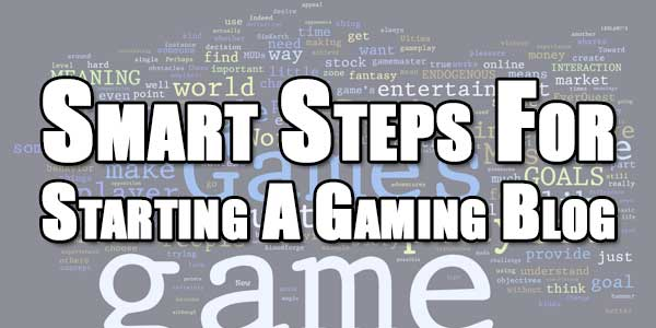 Smart-Steps-For-Starting-A-Gaming-Blog