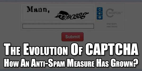 The-Evolution-Of-CAPTCHA-–-How-An-Anti-Spam-Measure-Has-Grown