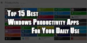 Top-15-Best-Windows-Productivity-Apps-For-Your-Daily-Use