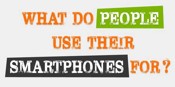 What-Do-People-Use-Their-Smartphones-For-Infograph