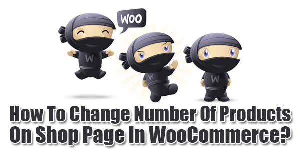 How-To-Change-Number-Of-Products-On-Shop-Page-In-WooCommerce