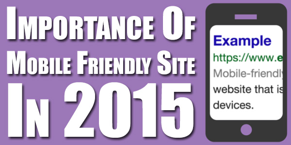 Importance-Of-Mobile-Friendly-Site-In-2015