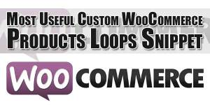 Most-Useful-Custom-WooCommerce-Products-Loops-Snippet