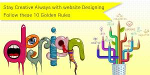 Stay-Creative-Always-With-Website-Designing---Follow-These-10-Golden-Rules
