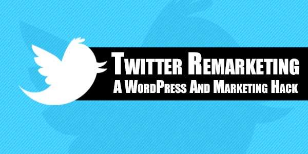 Twitter-Remarketing--A-WordPress-And-Marketing-Hack