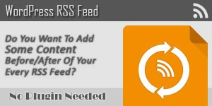 Add-Some-Content-In-The-RSS-Feed-Of-WordPress-Without-Plugin