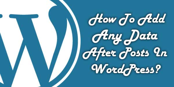 How-To-Add-Any-Data-After-Posts-In-WordPress