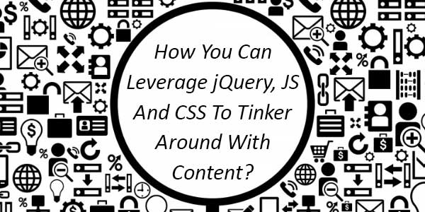 How-You-Can-Leverage-jQuery-JS-CSS-To-Tinker-Around-With-Content