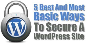 5-Best-And-Most-Basic-Ways-To-Secure-A-WordPress-Site