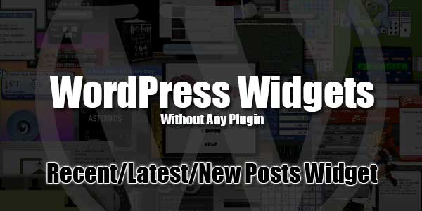 Add-Recent-Latest-New-Posts-Widget-In-WordPress-Without-Any-Plugin