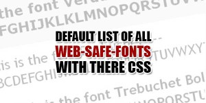 Default-List-Of-All-Web-Safe-Fonts-With-There-CSS