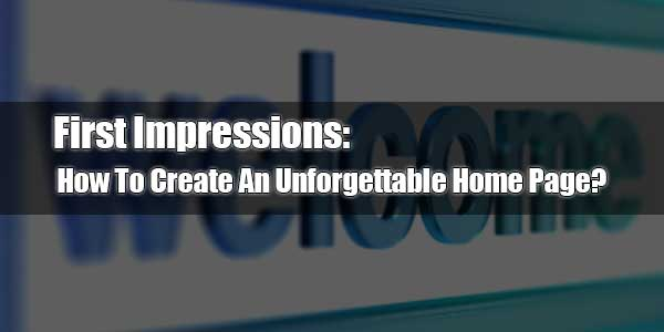 First-Impressions--How-To-Create-An-Unforgettable-Home-Page