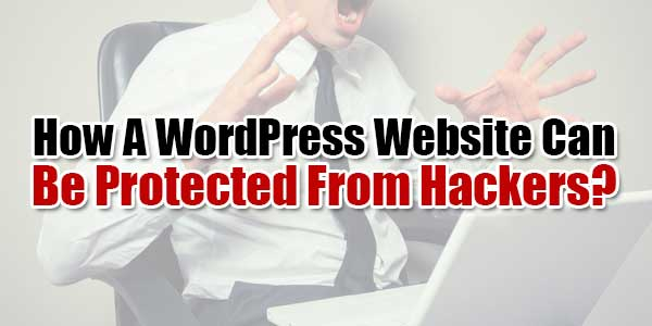 How-A-WordPress-Website-Can-Be-Protected-From-Hackers