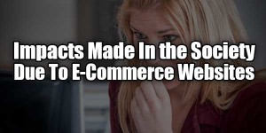 Impacts-Made-In-the-Society-Due-To-E-Commerce-Websites