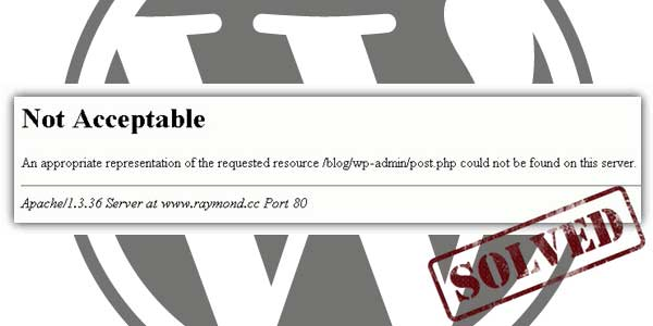 SOLVED-406-Not-Acceptable-Error-On-Your-WordPress-Blog