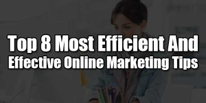 Top-8-Most-Efficient-And-Effective-Online-Marketing-Tips