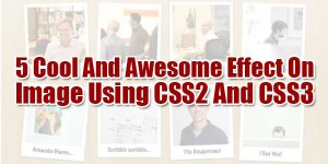 5-Cool-And-Awesome-Effect-On-Image-Using-CSS2-And-CSS3