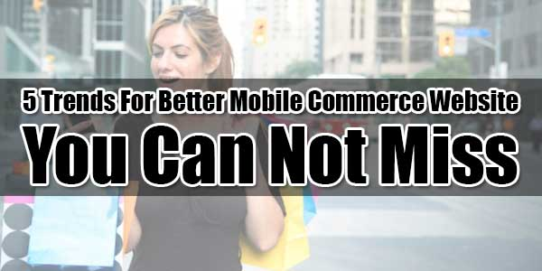 5-Trends-For-Better-Mobile-Commerce-Website-You-Can-Not-Miss