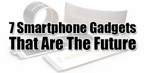7-Smartphone-Gadgets-That-Are-The-Future