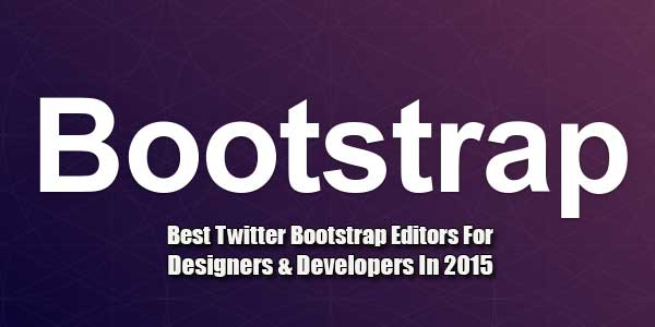 Best-Twitter-Bootstrap-Editors-For-Designers-&-Developers-In-2015