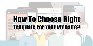 How-To-Choose-Right-Template-For-Your-Website