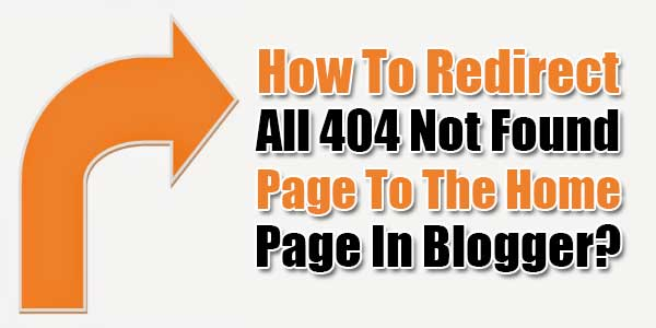 How-To-Redirect-All-404-Not-Found-Page-To-The-Home-Page-In-Blogger