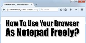 How-To-Use-Your-Browser-As-Notepad-Freely