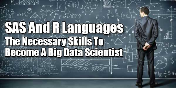 SAS-And-R-Languages-The-Necessary-Skills-To-Become-A-Big-Data-Scientist