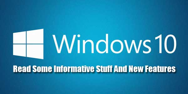 Windows10-Read-Some-Informative-Stuff-And-New-Features