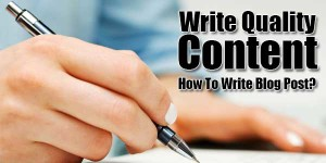 Write-Quality-Content-How-To-Write-Blog-Post