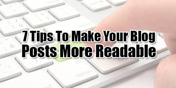 7-Tips-To-Make-Your-Blog-Posts-More-Readable
