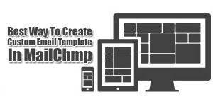 Best-Way-To-Create-Custom-Email-Template-In-MailChimp