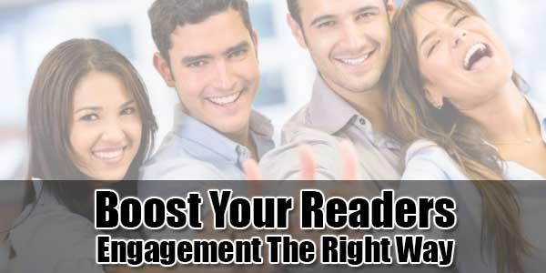 Boost-Your-Readers-Engagement-The-Right-Way