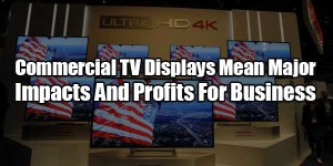 Commercial-TV-Displays-Mean-Major-Impacts-And-Profits-For-Business