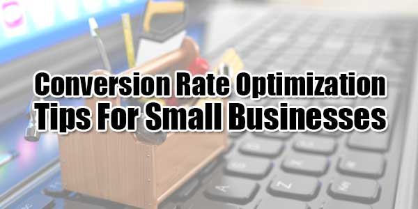 Conversion-Rate-Optimization-Tips-For-Small-Business