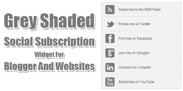 Grey-Shaded-Social-Subscription-Widget-For-Blogger-And-Websites